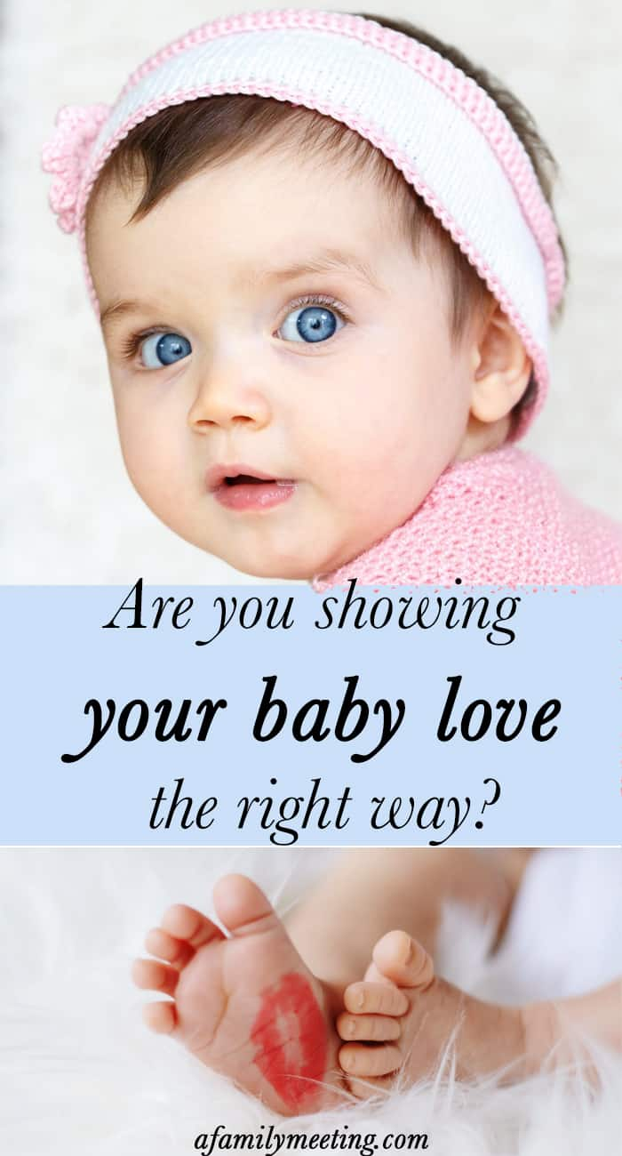 Show your baby love on her terms. Make sure your baby knows you love her. Love her the way she wants to be loved by speaking her love language.