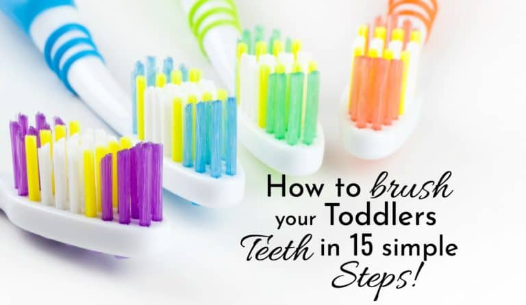How To Brush Your Toddlers Teeth In 15 Simple Steps!