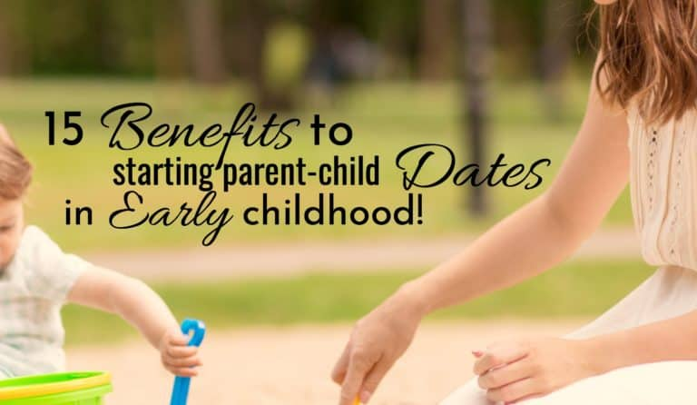 15 Benefits To Starting Parent Child Dates In Early Childhood.