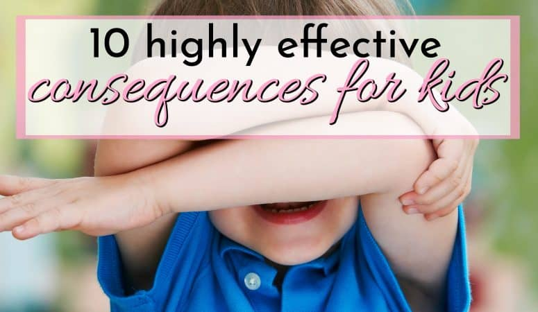 10 Highly Effective Consequences for Kids