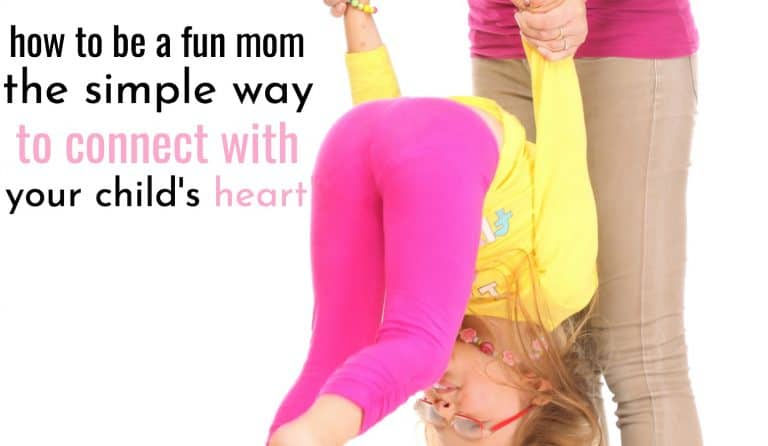 How To Be a Fun Mom The Super-Simple Way