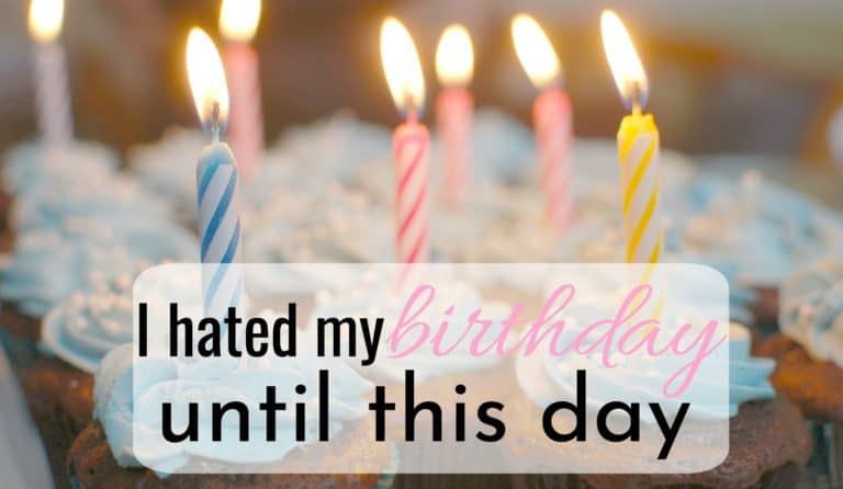 I Hated My Birthday – Until I Realized How it Effected My Children!
