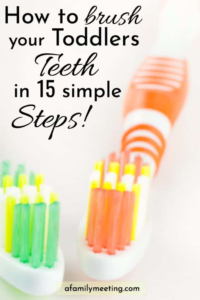 How to brush your toddlers teeth in 15 simple steps.