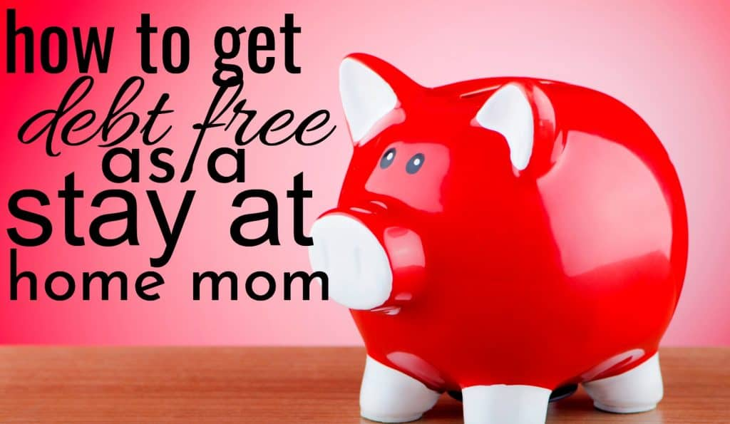 red piggy bank how to get debt free as a stay at home mom