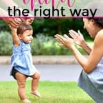 mom clapping for toddler who is trying to walk knowing how to praise a child