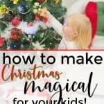 blonde child decorating Christmas tree when mom knows how to make Christmas magical for a child