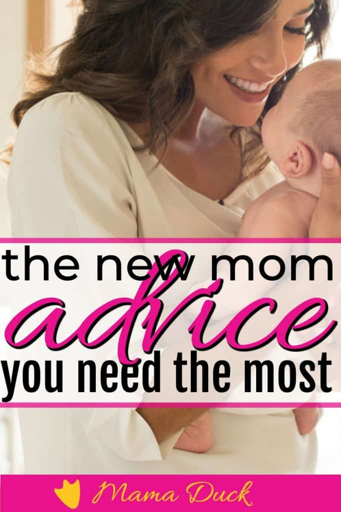 new mom with newborn baby taking the most important new mom advice