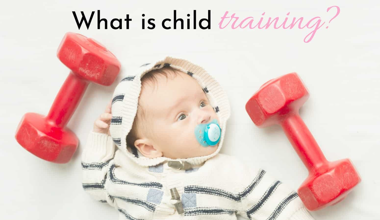 What is child training? Learn What child training is and why it's the most important part of good parenting and raising great kids.